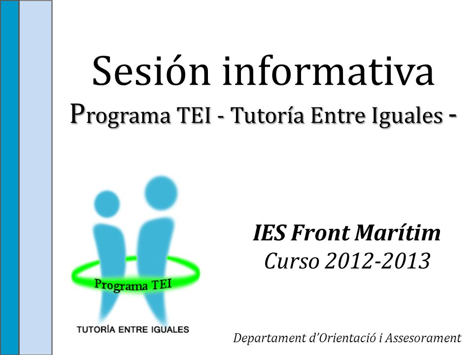 Sesión informativa Programa TEI - Tutoría Entre Iguales -