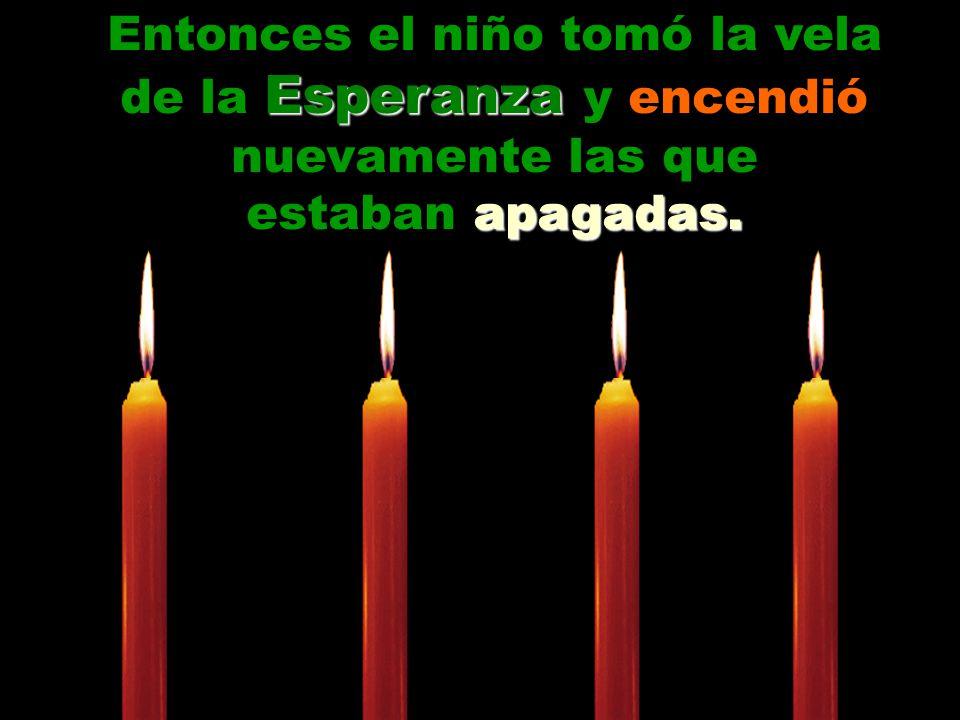 Entonces el niño tomó la vela de la Esperanza y encendió nuevamente las que