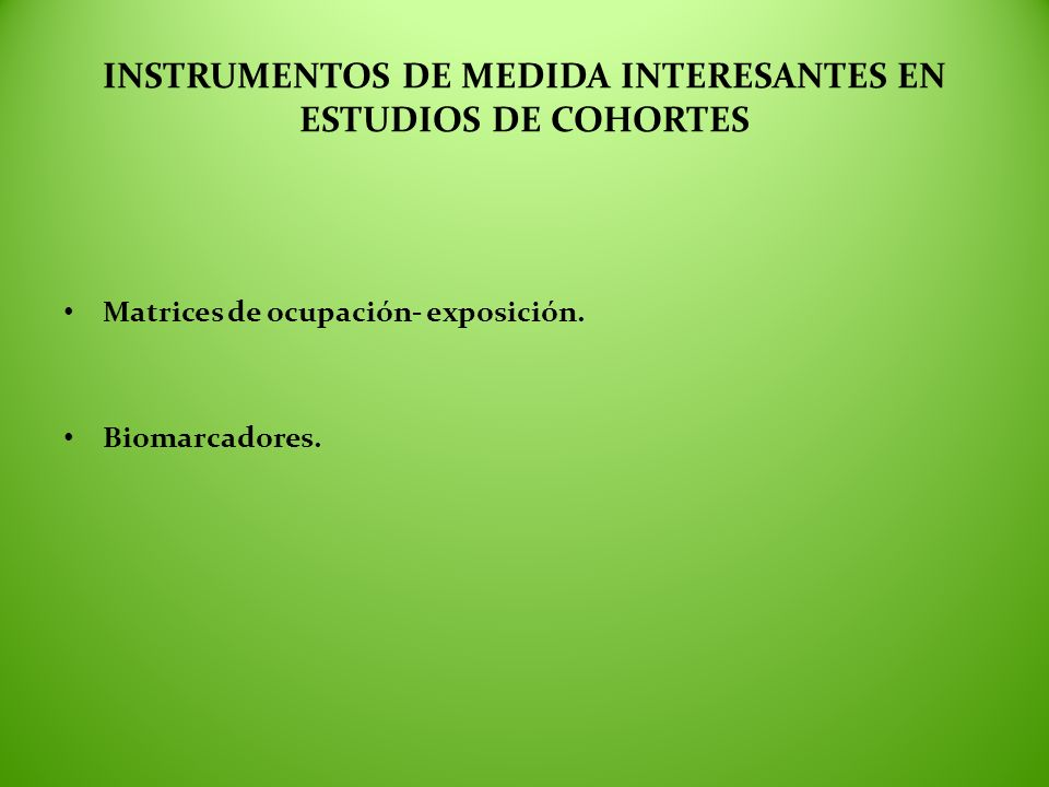 INSTRUMENTOS DE MEDIDA INTERESANTES EN ESTUDIOS DE COHORTES