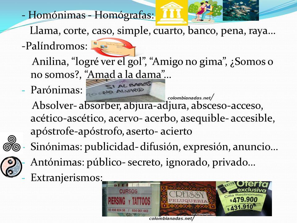 - Homónimas - Homógrafas: