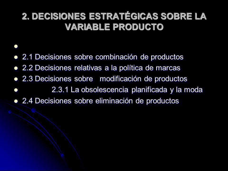 2. DECISIONES ESTRATÉGICAS SOBRE LA VARIABLE PRODUCTO