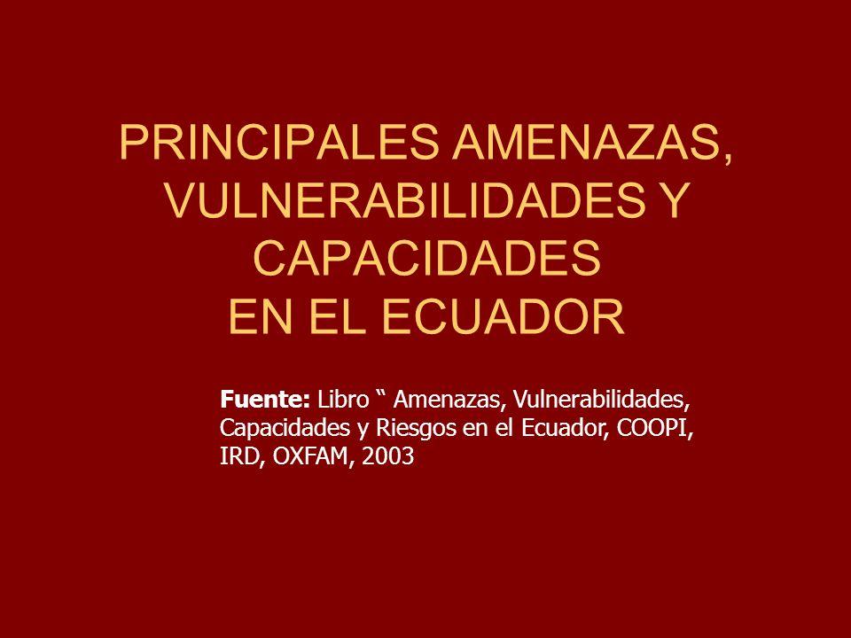 PRINCIPALES AMENAZAS, VULNERABILIDADES Y CAPACIDADES EN EL ECUADOR