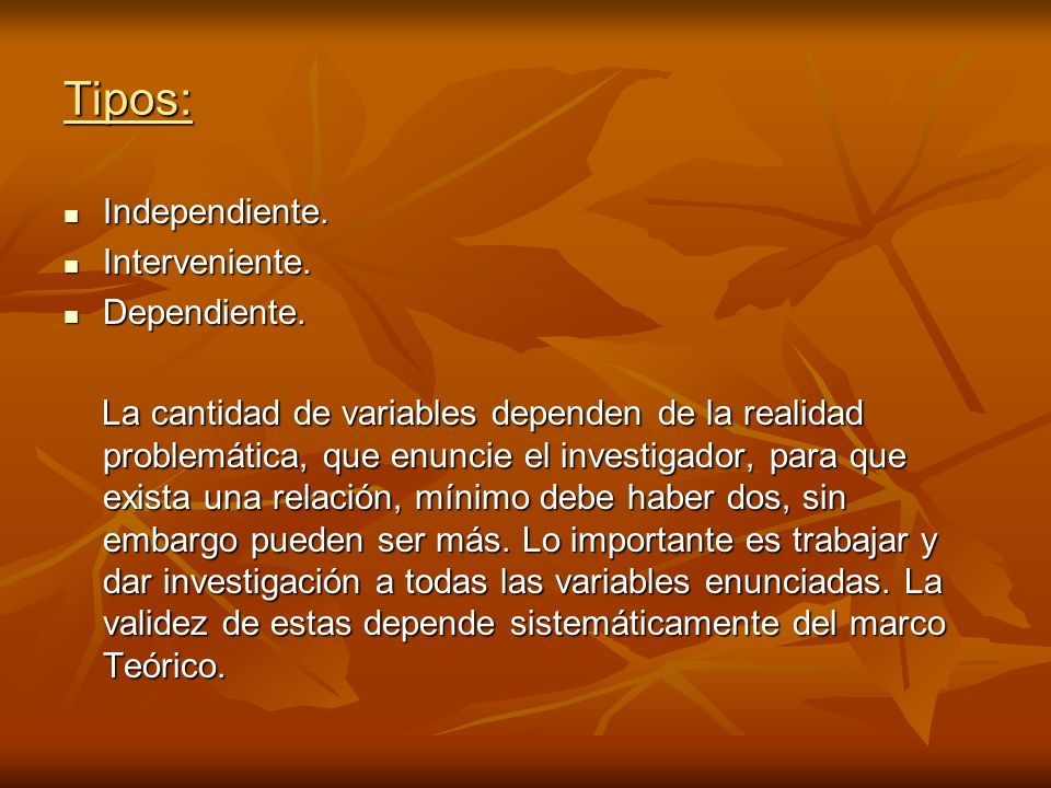 Tipos: Independiente. Interveniente. Dependiente.