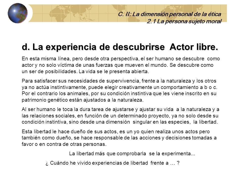 d. La experiencia de descubrirse Actor libre.