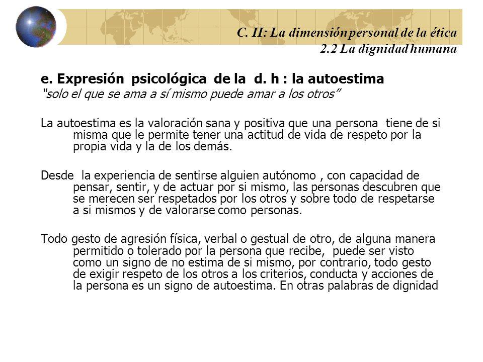 C. II: La dimensión personal de la ética 2.2 La dignidad humana