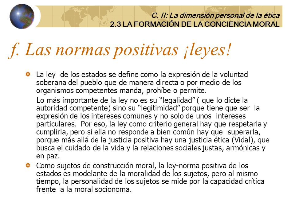f. Las normas positivas ¡leyes!