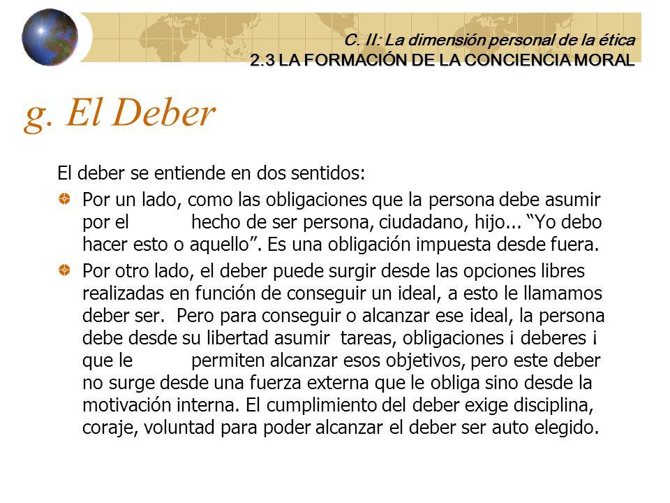 g. El Deber El deber se entiende en dos sentidos: