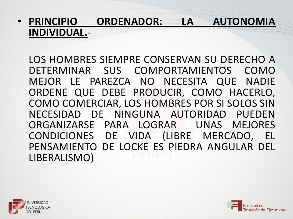 PRINCIPIO ORDENADOR: LA AUTONOMIA INDIVIDUAL.-