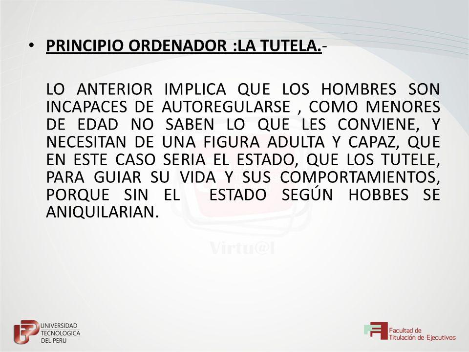 PRINCIPIO ORDENADOR :LA TUTELA.-