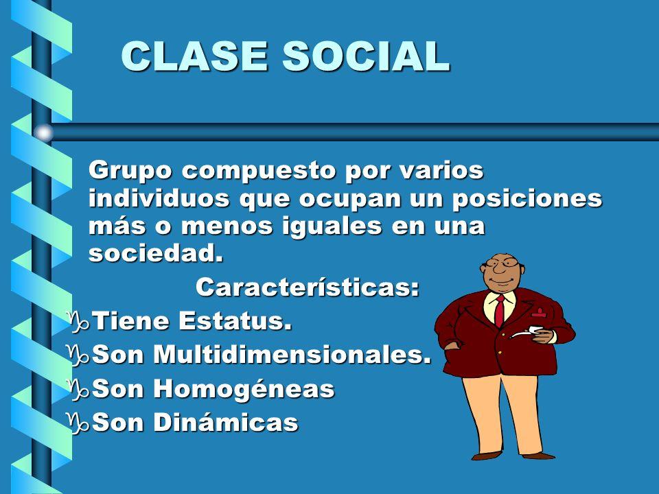 CLASE SOCIALGrupo compuesto por varios individuos que ocupan un posiciones más o menos iguales en una sociedad.
