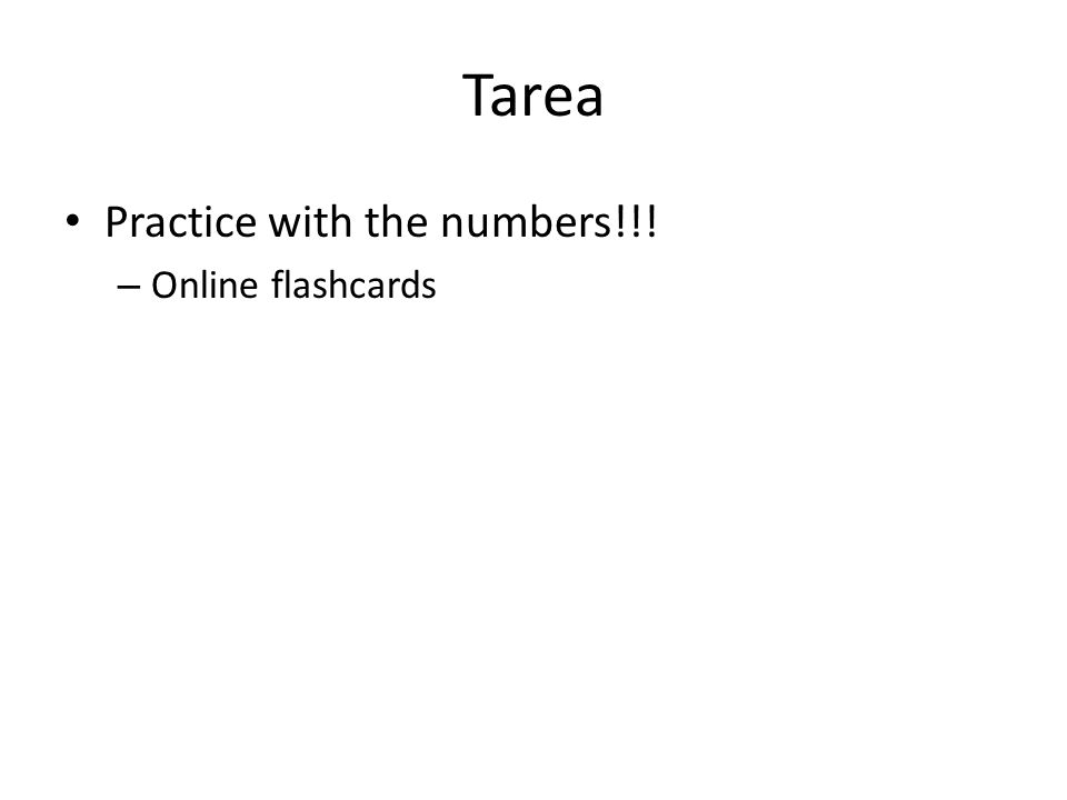 Tarea Practice with the numbers!!! Online flashcards