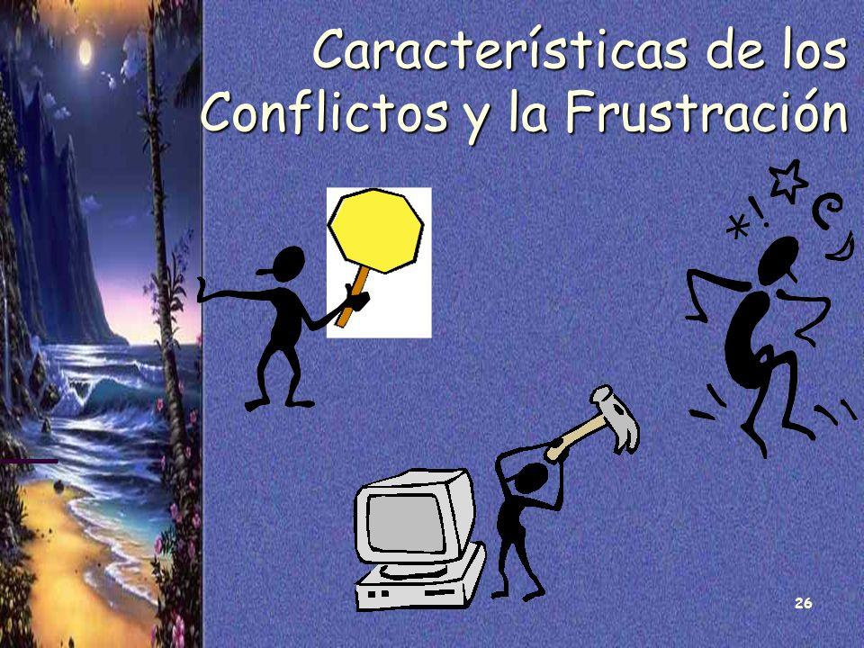 Características de los Conflictos y la Frustración