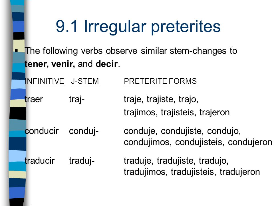 The following verbs observe similar stem-changes to