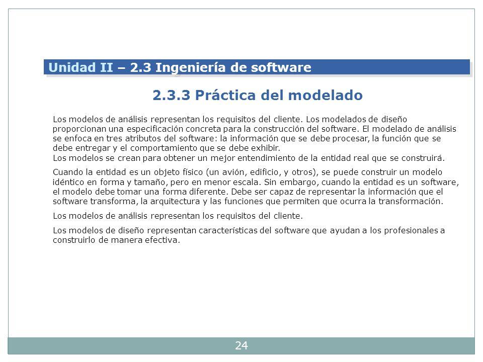 2.3.3 Práctica del modelado Unidad II – 2.3 Ingeniería de software