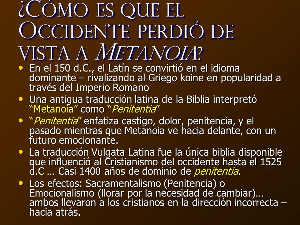 ¿Cómo es que el Occidente perdió de vista a Metanoia