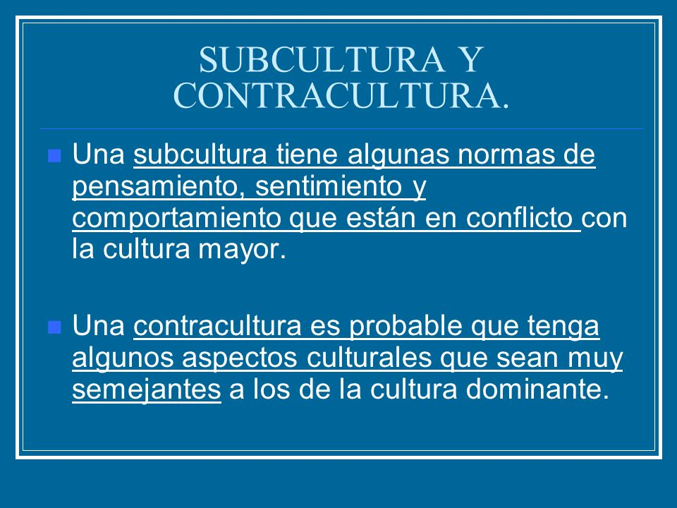 SUBCULTURA Y CONTRACULTURA.
