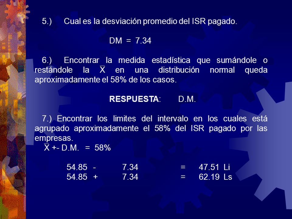 5.) Cual es la desviación promedio del ISR pagado.