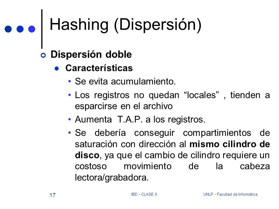 Hashing (Dispersión) Dispersión doble Características