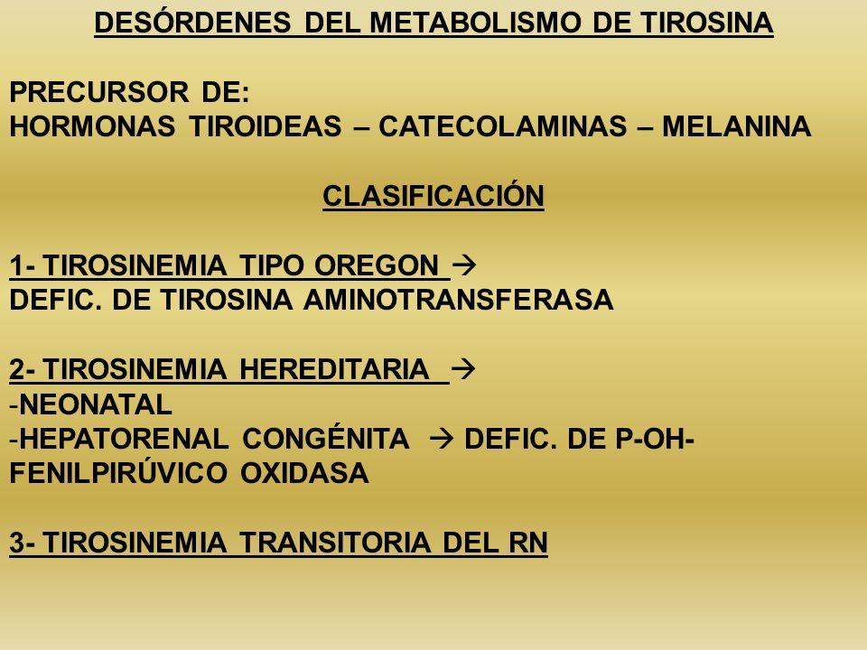 DESÓRDENES DEL METABOLISMO DE TIROSINA