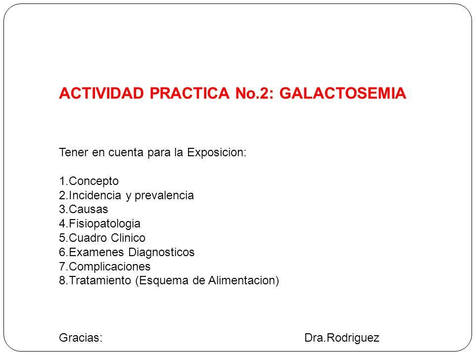 ACTIVIDAD PRACTICA No.2: GALACTOSEMIA