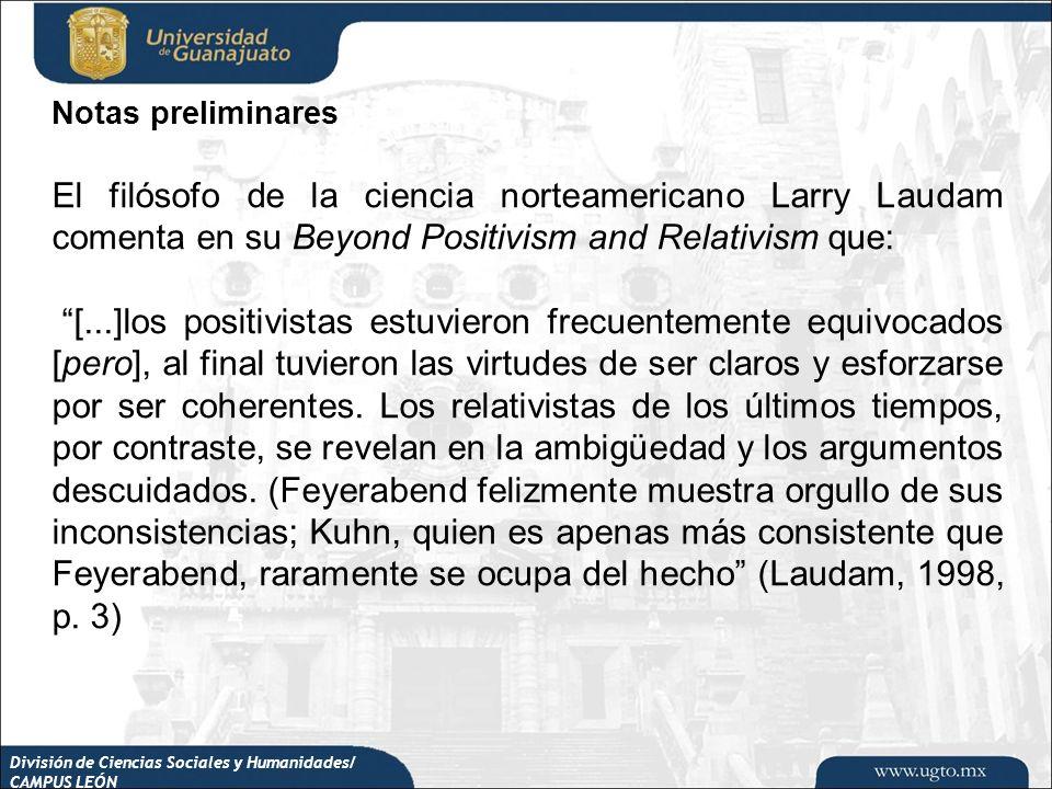 Notas preliminares El filósofo de la ciencia norteamericano Larry Laudam comenta en su Beyond Positivism and Relativism que: