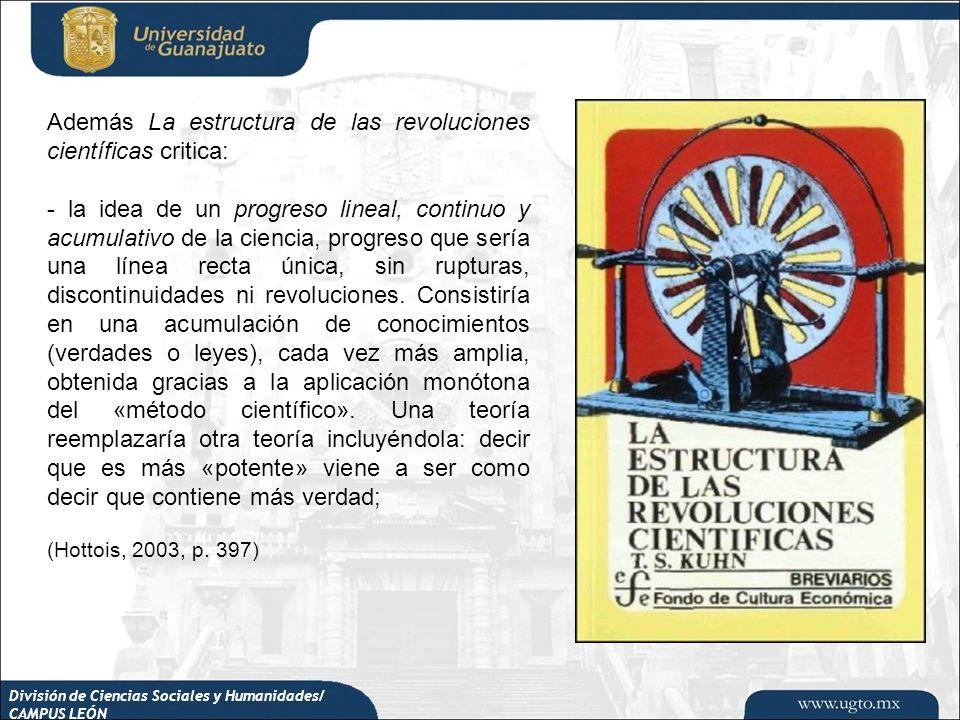 Además La estructura de las revoluciones científicas critica: