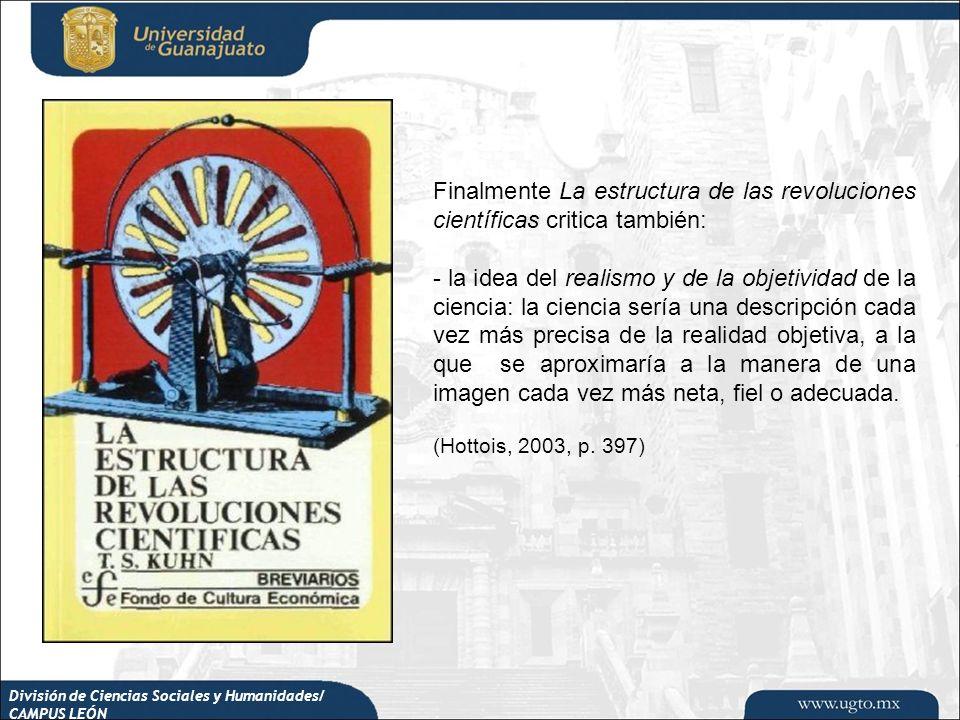 Finalmente La estructura de las revoluciones científicas critica también: