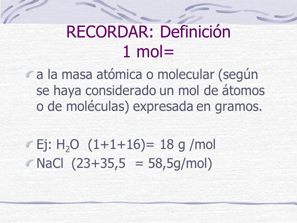 RECORDAR: Definición 1 mol=