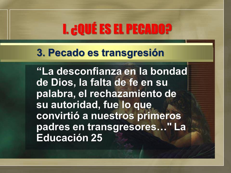 I. ¿QUÉ ES EL PECADO 3. Pecado es transgresión