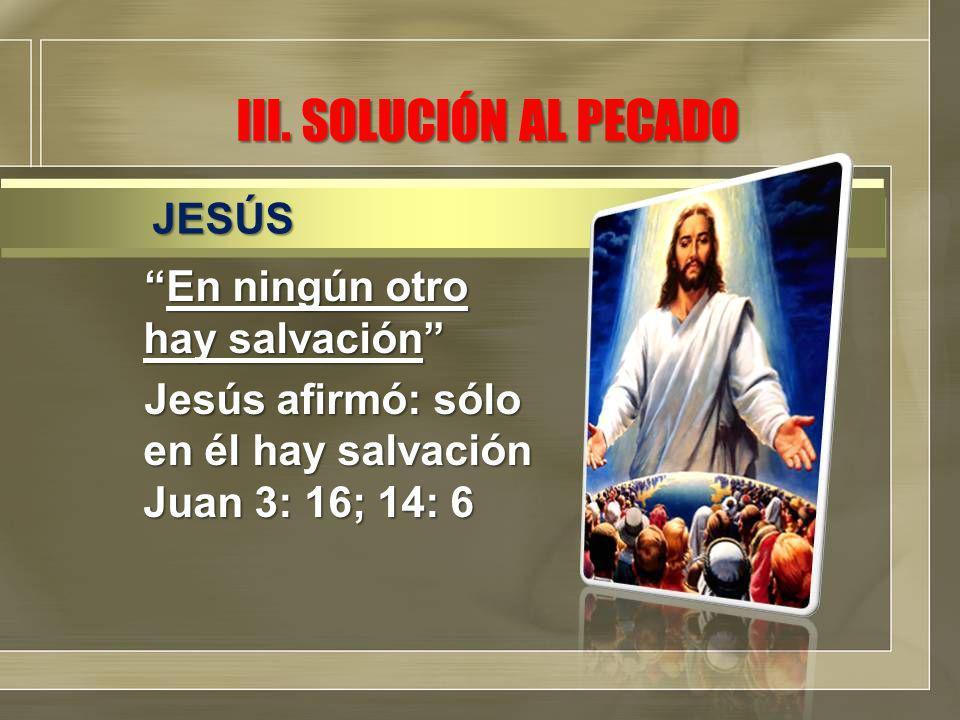 III. SOLUCIÓN AL PECADO JESÚS