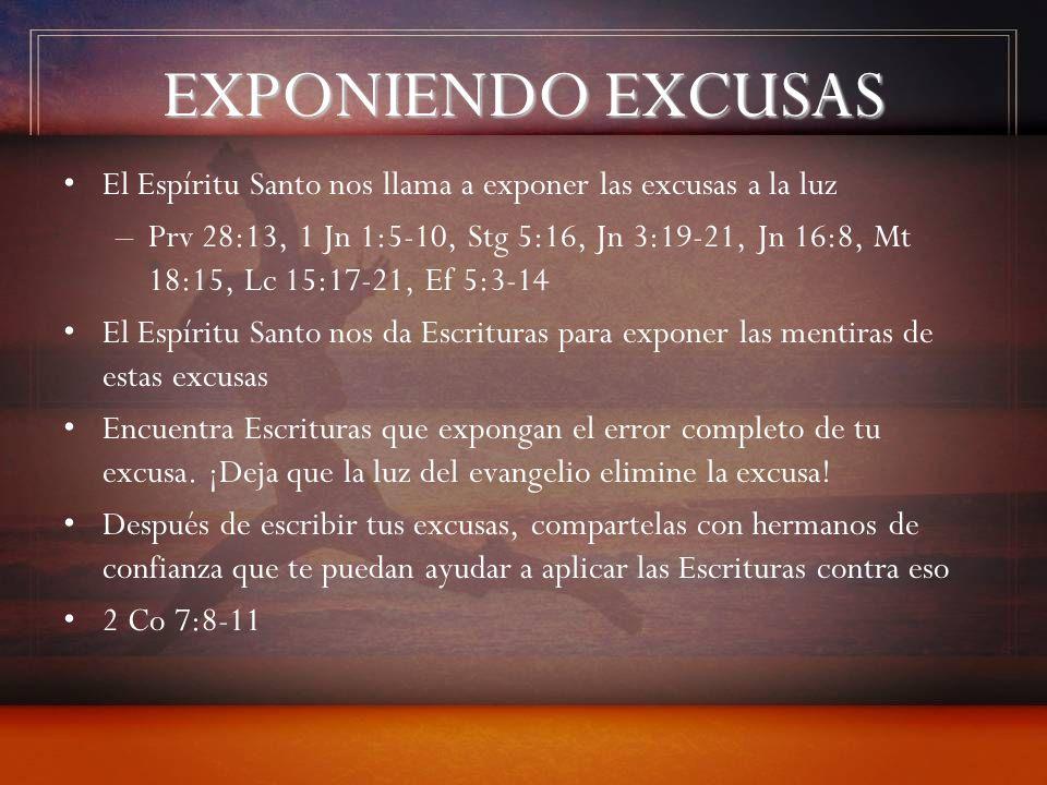 EXPONIENDO EXCUSAS El Espíritu Santo nos llama a exponer las excusas a la luz.