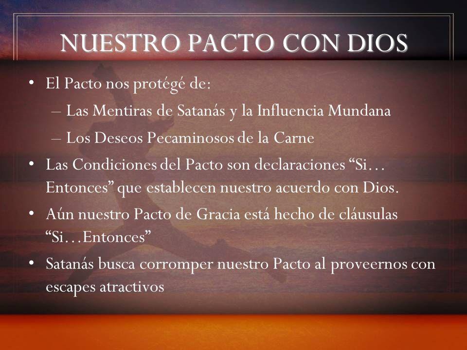 NUESTRO PACTO CON DIOS El Pacto nos protégé de: