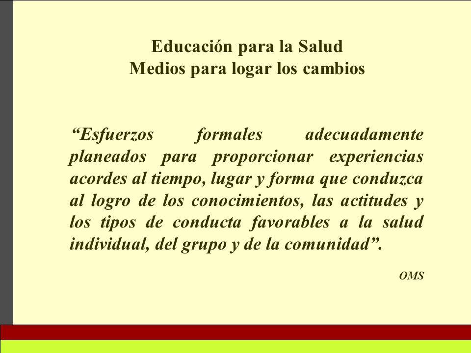 Educación para la Salud Medios para logar los cambios