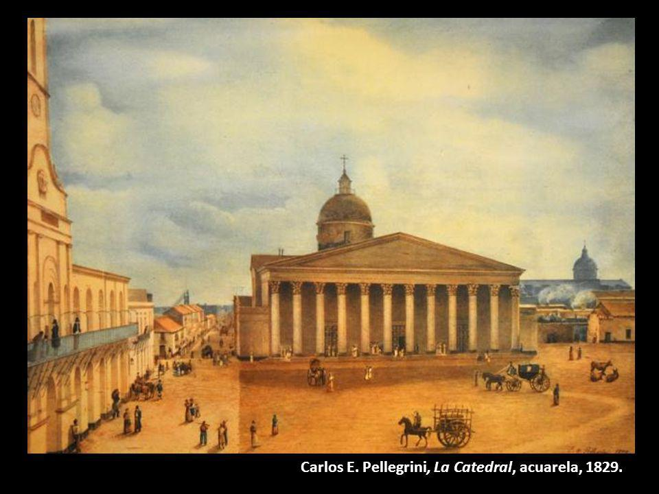 Carlos E. Pellegrini, La Catedral, acuarela, 1829.