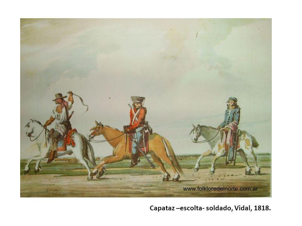 Capataz –escolta- soldado, Vidal, 1818.
