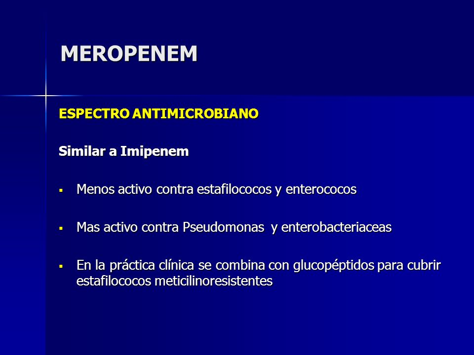 MEROPENEM ESPECTRO ANTIMICROBIANO Similar a Imipenem