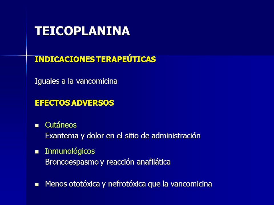 TEICOPLANINA INDICACIONES TERAPEÚTICAS Iguales a la vancomicina
