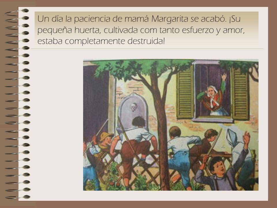 Un día la paciencia de mamá Margarita se acabó