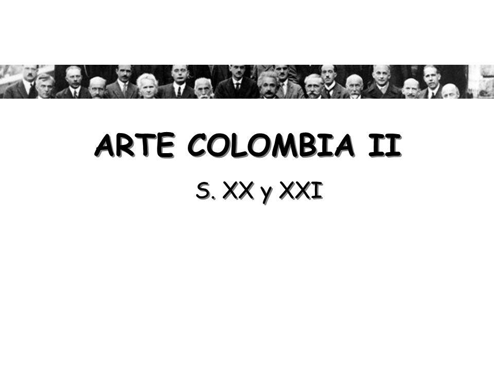 ARTE COLOMBIA II S. XX y XXI