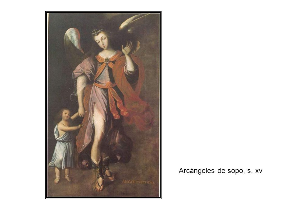 Arcángeles de sopo, s. xv