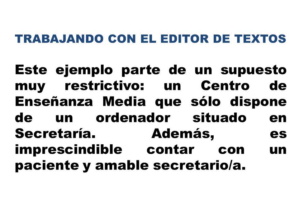 TRABAJANDO CON EL EDITOR DE TEXTOS