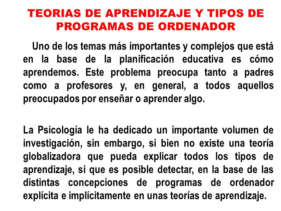 TEORIAS DE APRENDIZAJE Y TIPOS DE PROGRAMAS DE ORDENADOR
