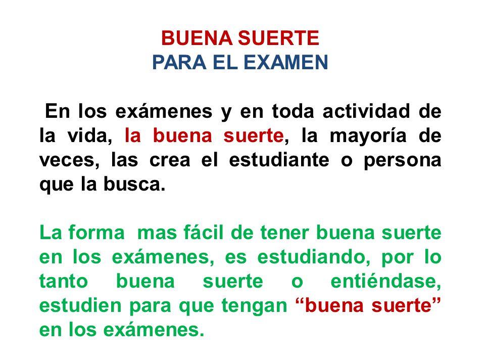 BUENA SUERTE PARA EL EXAMEN.