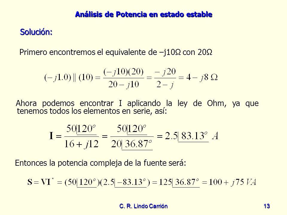 Primero encontremos el equivalente de –j10Ω con 20Ω
