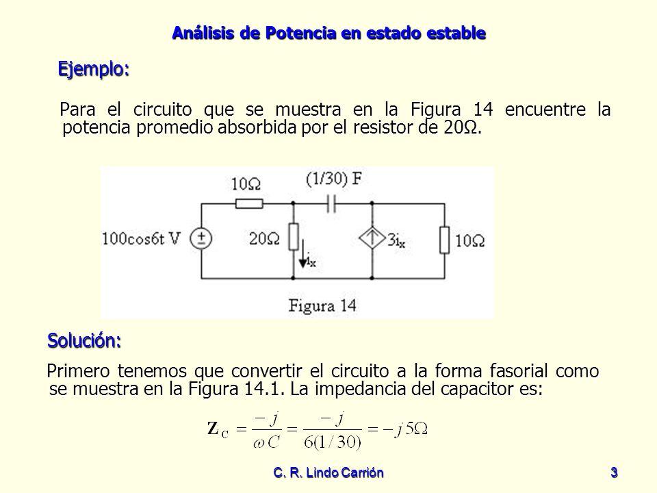 Ejemplo: Para el circuito que se muestra en la Figura 14 encuentre la potencia promedio absorbida por el resistor de 20Ω.
