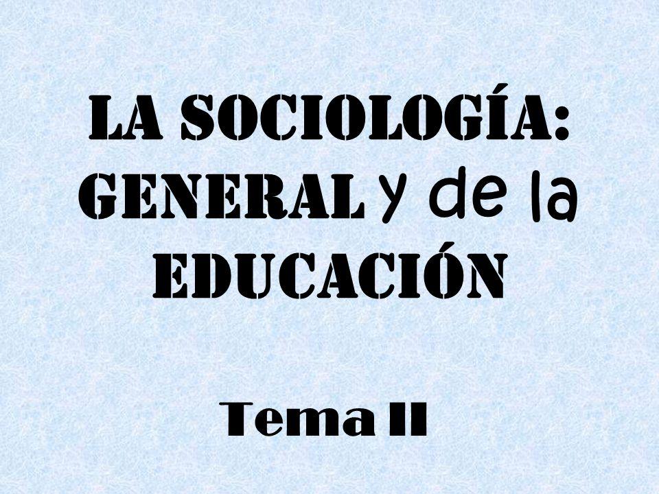 LA SOCIOLOGÍA: general y de la educación