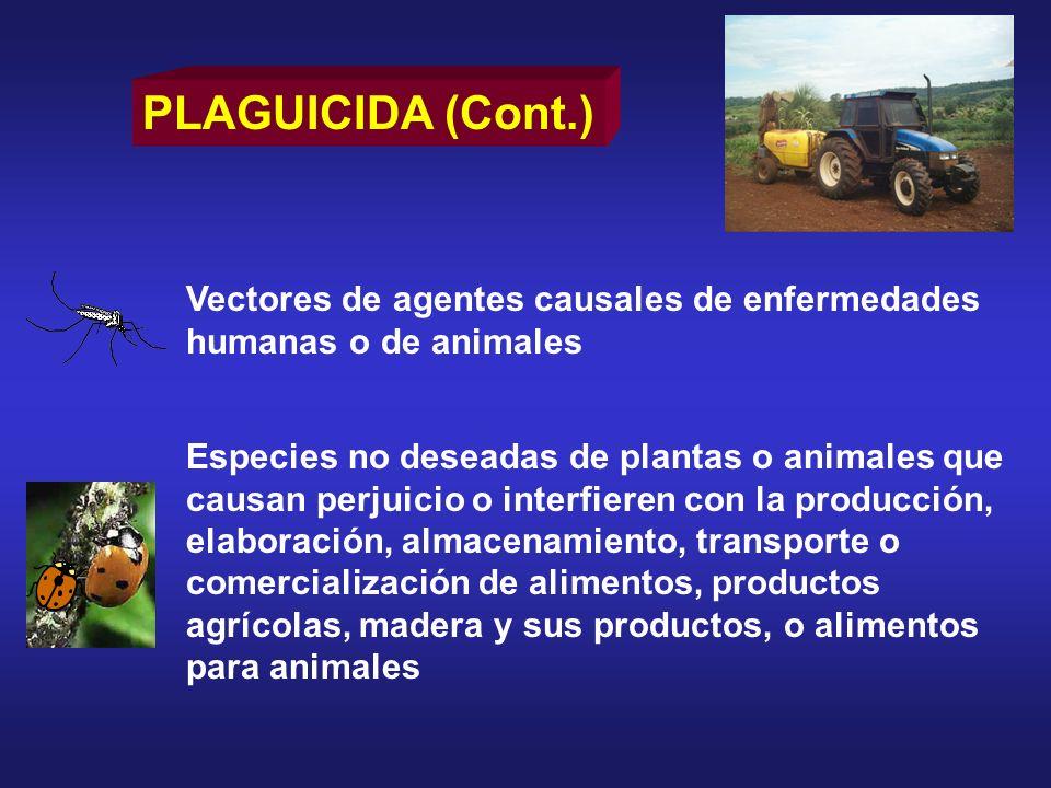 PLAGUICIDA (Cont.) Vectores de agentes causales de enfermedades