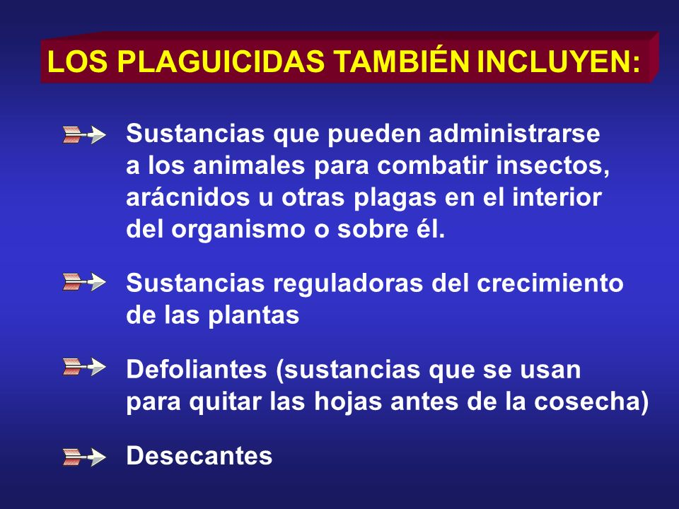 LOS PLAGUICIDAS TAMBIÉN INCLUYEN:
