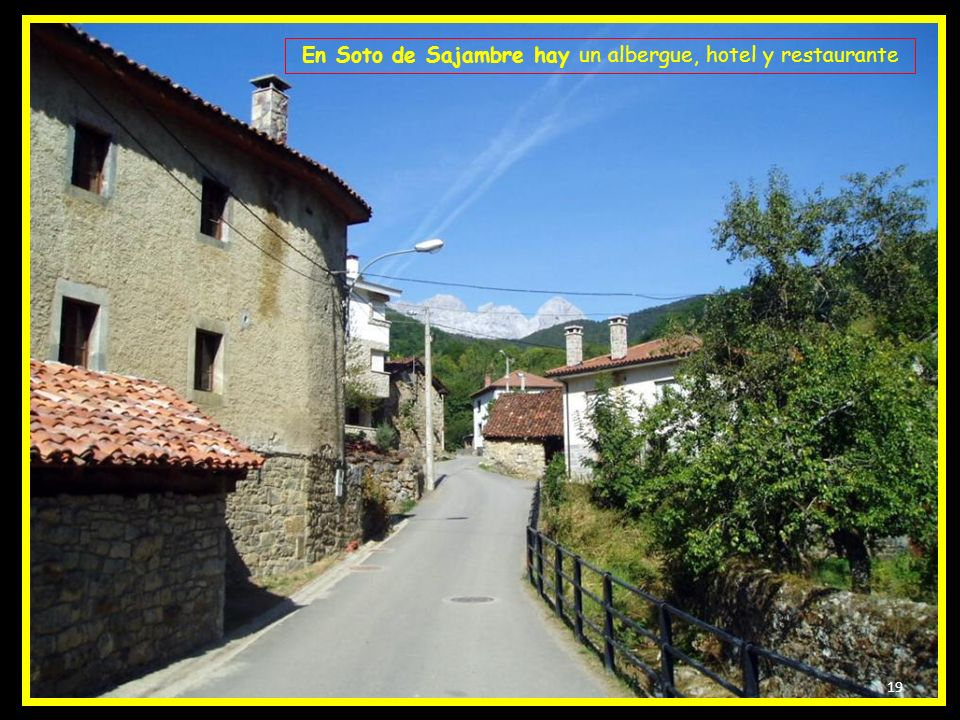 En Soto de Sajambre hay un albergue, hotel y restaurante