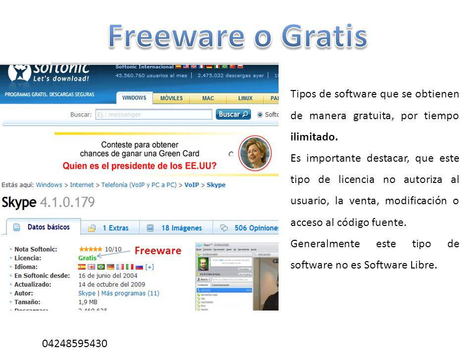 Freeware o Gratis Tipos de software que se obtienen de manera gratuita, por tiempo ilimitado.